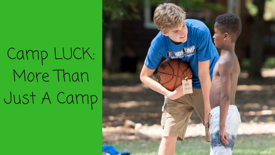 Camp LUCK: More Than Just a Camp