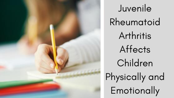 Juvenile Rheumatoid Arthritis Affects Children Physically and Emotionally