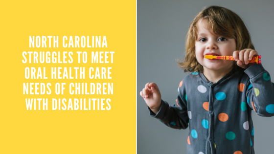 North Carolina Struggles to Meet Oral Health Care Needs of Children with Disabilities