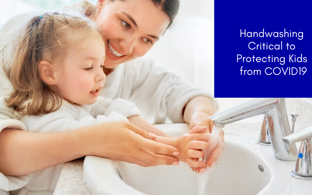 Handwashing Critical to Protecting Kids from COVID19